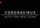 Special report: Coronavirus – Into The Red Zone