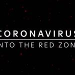 Special report: Coronavirus – Into The Red Zone