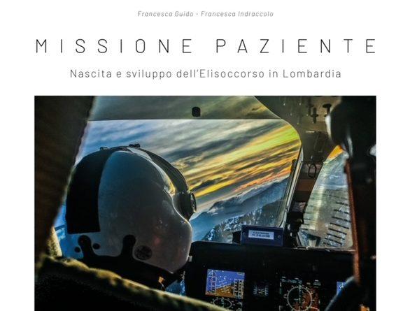 """""""Missione Paziente"""": Un Libro Sulla Storia Dell'Elisoccorso In Lombardia 4"""